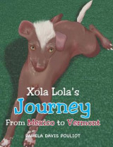 Omslag - Xola Lola's Journey from Mexico to Vermont
