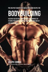 Omslag - Pre and Post Competition Muscle Building Recipes for Bodybuilding
