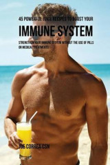 Omslag - 45 Powerful Juice Recipes to Boost Your Immune System