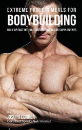 Omslag - Extreme Protein Meals for Bodybuilding