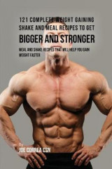 Omslag - 121 Complete Weight Gaining Shake and Meal Recipes to Get Bigger and Stronger