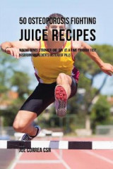 Omslag - 50 Osteoporosis Fighting Juice Recipes