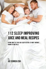 Omslag - 112 Sleep Improving Juice and Meal Recipes