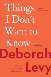 Things I Don't Want to Know av Deborah Levy (Heftet)