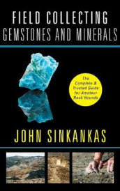 Field Collecting Gemstones and Minerals av John Sinkankas (Innbundet)