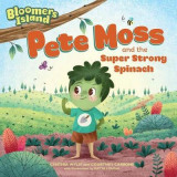 Omslag - Pete Moss and the Super Strong Spinach