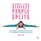 Omslag - Even the Stiffest People Can Do the Splits