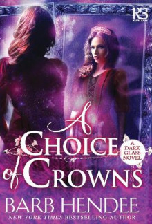 A Choice of Crowns av Barb Hendee (Heftet)