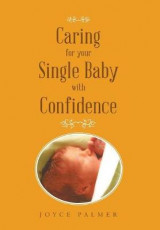 Omslag - Caring for Your Single Baby with Confidence