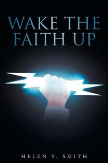 Wake the Faith Up av Helen Smith (Heftet)