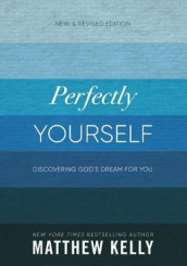 Perfectly Yourself (New and Revised Edition) av Matthew Kelly (Innbundet)