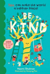 Omslag - Be Kind: You Can Make the World a Happier Place! 100 Kind Things to Say & Do