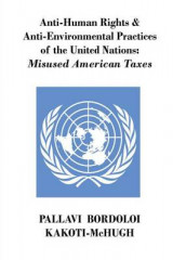 Omslag - Anti-Human Rights & Anti-Environmental Practices of the United Nations