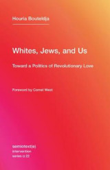 Omslag - Whites, Jews, and Us - Toward a Politics of Revolutionary Love
