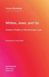Whites, Jews, and Us: Volume 22 av Houria Bouteldja (Heftet)