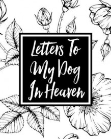 Letters to My Dog in Heaven av Alice Devon (Heftet)