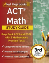 Omslag - ACT Math Prep Book 2021 and 2022 with 3 Mathematics Practice Tests [3rd Edition Workbook]