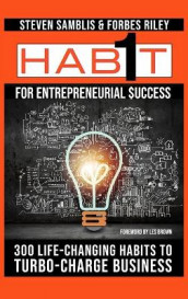 1 Habit for Entrepreneurial Success av Forbes Riley og Steven Samblis (Innbundet)
