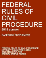 Omslag - Federal Rules of Civil Procedure; 2018 Edition (Casebook Supplement)