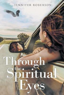 Through the Spiritual Eyes av Jennifer Roberson (Heftet)