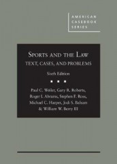 Sports and the Law av Roger I. Abrams, Jodi S. Balsam, Michael C. Harper, William W. Berry III, Gary R. Roberts, Stephen F. Ross og Paul C. Weiler (Innbundet)
