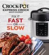 Crock-Pot Express Crock Multi-Cooker: Fix It Fast or Slow av Publications International Ltd (Innbundet)