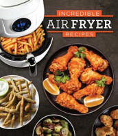 Incredible Air Fryer Recipes av Publications International Ltd (Innbundet)