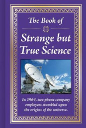 The Book of Strange But True Science av Publications International Ltd (Innbundet)