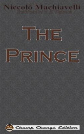 The Prince (Chump Change Edition) av Niccolo Machiavelli (Innbundet)