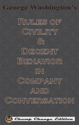 Omslag - George Washington's Rules of Civility & Decent Behavior in Company and Conversation (Chump Change Edition)