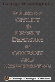 George Washington's Rules of Civility & Decent Behavior in Company and Conversation (Chump Change Edition) av George Washington (Heftet)