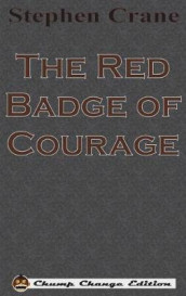 The Red Badge of Courage (Chump Change Edition) av Stephen Crane (Innbundet)