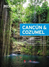 Moon Cancun & Cozumel (Thirteenth Edition) av Gary Chandler og Liza Prado (Heftet)