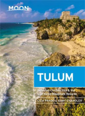 Moon Tulum (Second Edition) av Gary Chandler og Liza Prado (Heftet)