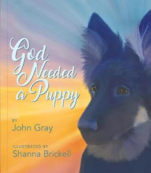 God Needed a Puppy av John Gray (Innbundet)