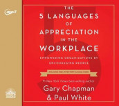 The 5 Languages of Appreciation in the Workplace av Gary Chapman og Dr Paul White (Lydbok-CD)