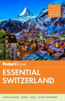 Fodor's Essential Switzerland av Fodor's Travel Guides (Heftet)