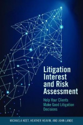 Litigation Interest and Risk Assessment av Heather Dianne Heavin, Michaela Keet og John Lande (Heftet)