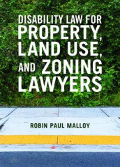 Disability Law for Property, Land Use, and Zoning Lawyers av Robin Paul Malloy (Heftet)