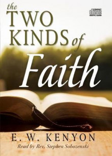 Two Kinds of Faith av E W Kenyon (Lydbok-CD)