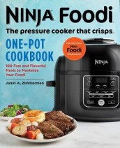 Ninja Foodi: The Pressure Cooker That Crisps: One-Pot Cookbook av Janet A Zimmerman (Heftet)