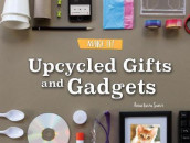 Upcycled Gifts and Gadgets av Anastasia Suen (Innbundet)