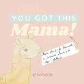You Got This, Mama! av Elizabeth Swenson (Innbundet)