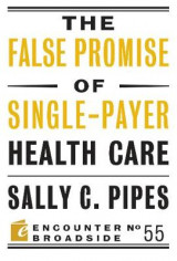 Omslag - The False Promise of Single-Payer Health Care