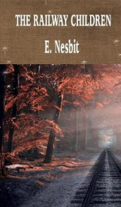The Railway Children av E Nesbit (Innbundet)