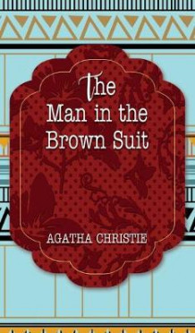 The Man in the Brown Suit av Agatha Christie (Innbundet)