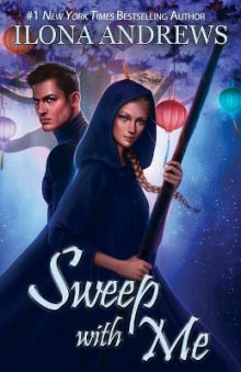 Sweep with Me av Ilona Andrews (Heftet)