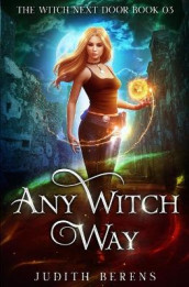 Any Witch Way av Michael Anderle, Judith Berens og Martha Carr (Heftet)