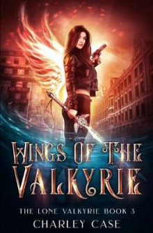 Wings of the Valkyrie av Martha Carr, Michael Anderle og Charley Case (Heftet)