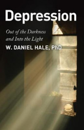 Depression - Out of the Darkness and Into the Light av W Daniel Hale (Heftet)
